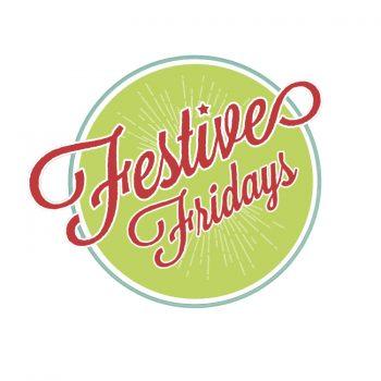 Festive Fridays